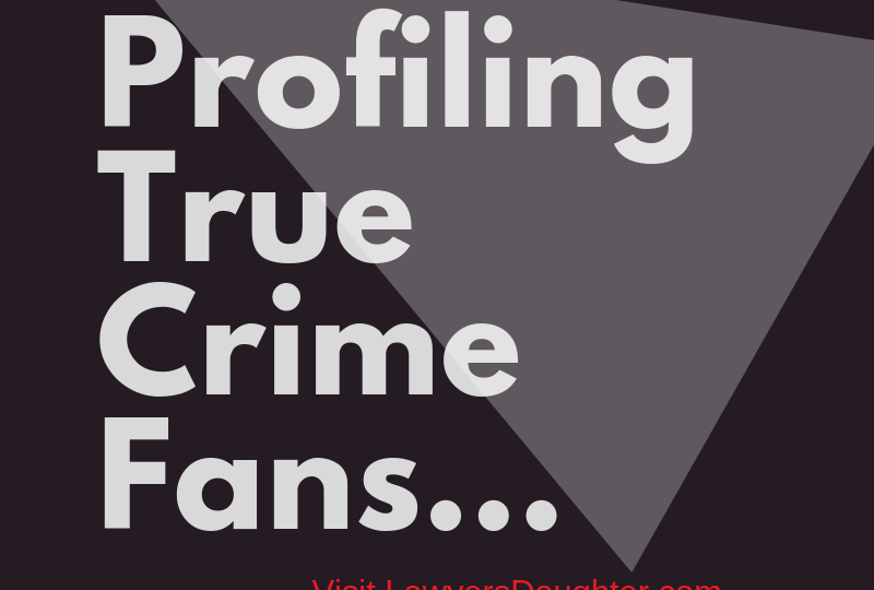 True Crime research - who is following true crime.