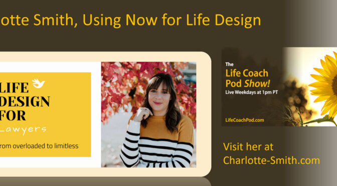 Using Now for Life Design
